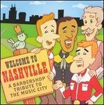 Welcome To Nashville: a Barbershop Tribute To the Music City