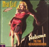 Welcome to the Neighborhood - Meat Loaf