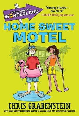 Welcome to Wonderland #1: Home Sweet Motel - Grabenstein, Chris