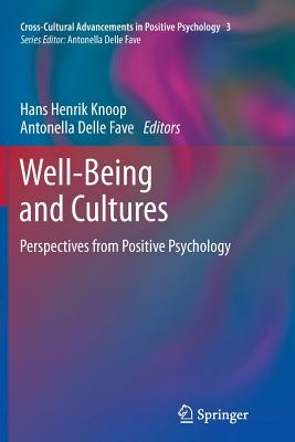Well-Being and Cultures: Perspectives from Positive Psychology - Knoop, Hans Henrik (Editor)