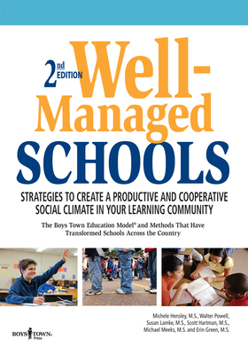 Well-Managed Schools, 2nd Edition: Strategies to Create a Productive and Cooperative Social Climate in Your Learning Community - Hensley, Michele