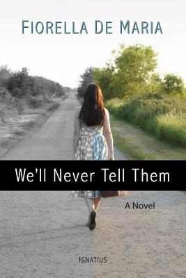 We'll Never Tell Them - De Maria, Fiorella