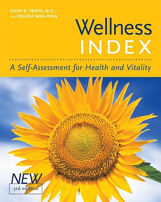 Wellness Index: A Self-Assessment for Health and Vitality - Travis, John W, M.D., and Ryan, Regina Sara