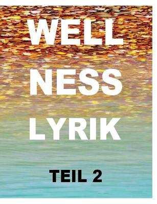 Wellnesslyrik Teil 2 - De Toys, Tom