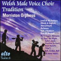 Welsh Male Voice Choir Tradition - Morriston Orpheus Choir (choir, chorus); Ivor E. Sims (conductor)