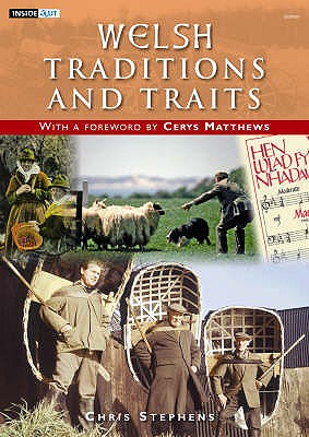 Welsh Traditions and Traits - Stephens, Chris S., and Matthews, Cerys (Foreword by)