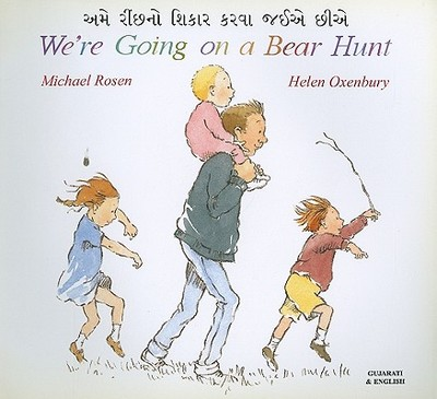 We're Going on a Bear Hunt in Gujarati and English - Rosen, Michael