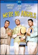We're No Angels - Michael Curtiz