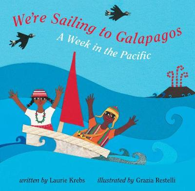 We're Sailing to Galapagos: A Week in the Pacific - Krebs, Laurie