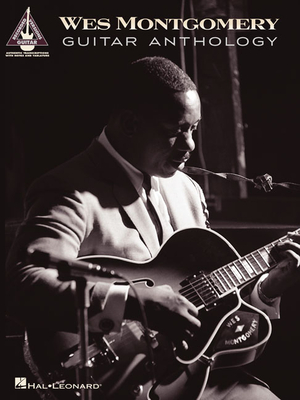 Wes Montgomery Guitar Anthology - Montgomery, Wes