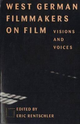 West German Filmmakers on Film - Rentschler, Eric