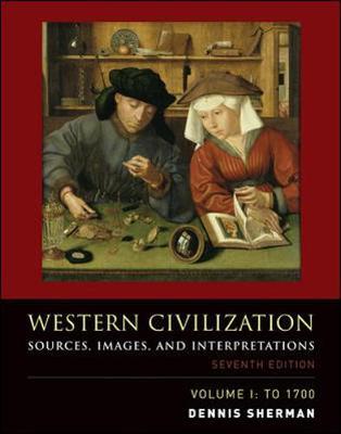 Western Civilization, Volume 1: Sources, Images, and Interpretations, to 1700 - Sherman, Dennis