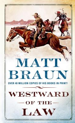 Westward of the Law - Braun, Matt