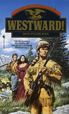 Westward! - Ross, Dana Fuller