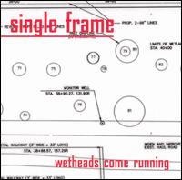 Wetheads Come Running - Single Frame