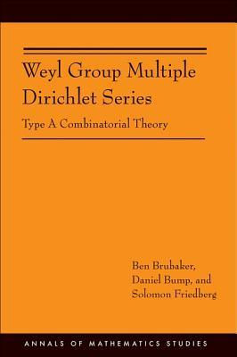 Weyl Group Multiple Dirichlet Series: Type a Combinatorial Theory (Am-175) - Brubaker, Ben