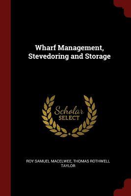 Wharf Management, Stevedoring and Storage - Macelwee, Roy Samuel