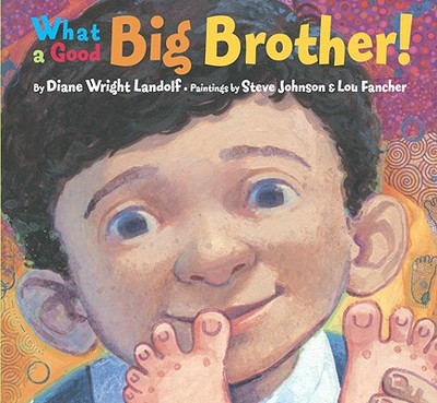 What a Good Big Brother! - Landolf, Diane Wright