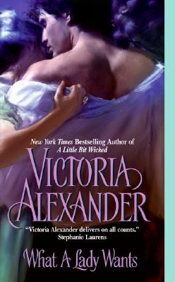 What a Lady Wants - Alexander, Victoria