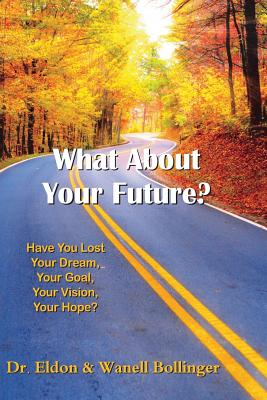 What about Your Future - Bollinger, Dr Eldon & Wanell