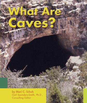 What Are Caves? - Schuh, Mari C