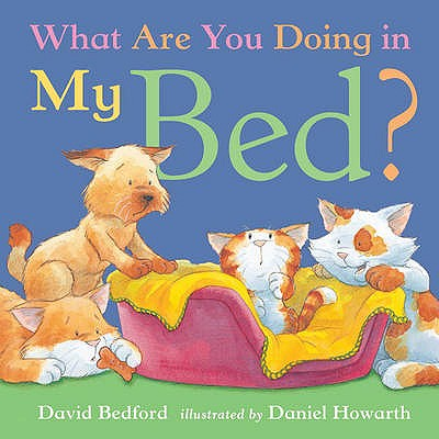 What are You Doing in My Bed? - Bedford, David, and Howarth, Daniel