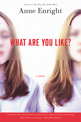 What Are You Like? - Enright, Anne