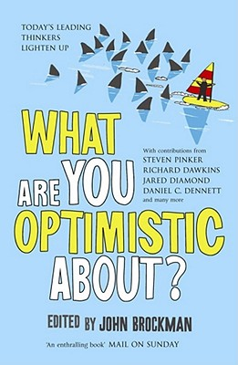 What are You Optimistic About? - Brockman, John (Editor)