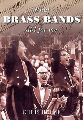 What Brass Bands Did For Me - Helme, Chris