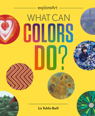 What Can Colors Do? - Yohlin Baill, Liz