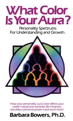 What Color Is Your Aura? - Bowers, Barbara