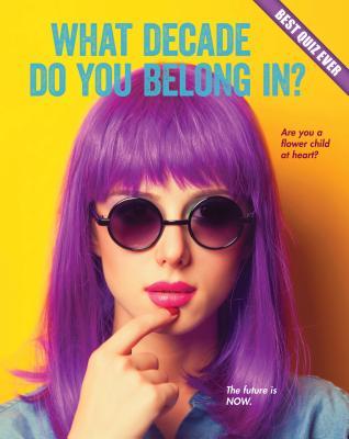What Decade Do You Belong In? - Rowe, Brooke