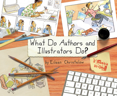 What Do Authors and Illustrators Do? - Christelow, Eileen