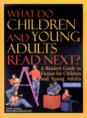 What Do Children and Young Adults Read Next?: A Reader's Guide to Fiction for Children and Young Adults - Ansell, Janis, and Holley, Pam Spencer