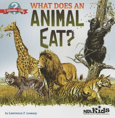 What Does an Animal Eat?. by Lawrence F. Lowery - Lowery, Lawrence F