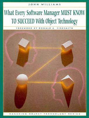 What Every Software Manager Must Know to Succeed with Object Technology - Williams, John D, Jr.