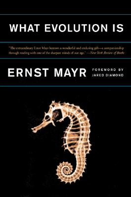What Evolution Is - Mayr, Ernst, and Diamond, Jared