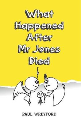 What Happened After Mr Jones Died - Wreyford, Paul
