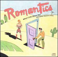 What I Like About You (And Other Romantic Hits) - The Romantics