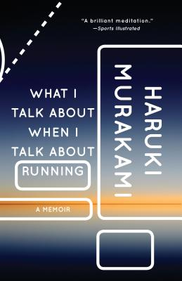 What I Talk about When I Talk about Running: A Memoir - Murakami, Haruki