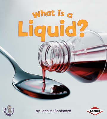 What is a Liquid? - Boothroyd, Jennifer