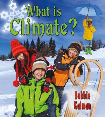 What Is Climate? - Kalman, Bobbie