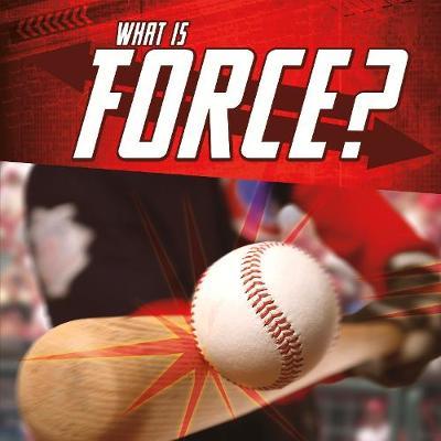 What Is Force? - Rake, Jody S.