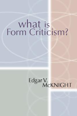 What Is Form Criticism? - McKnight, Edgar