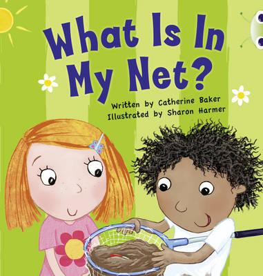 What is in My Net? (Pink B) NF - Baker, Catherine