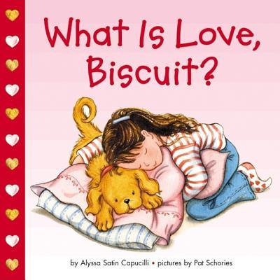 What Is Love, Biscuit? - Capucilli, Alyssa Satin
