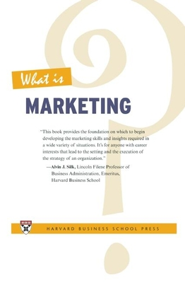 What Is Marketing? - Silk, Alvin J