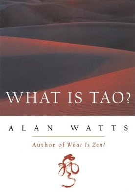 What Is Tao? - Watts, Alan