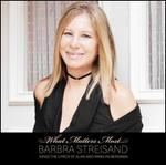 What Matters Most: Barbra Streisand Sings the Lyrics of Alan and Marilyn Bergman [Delux