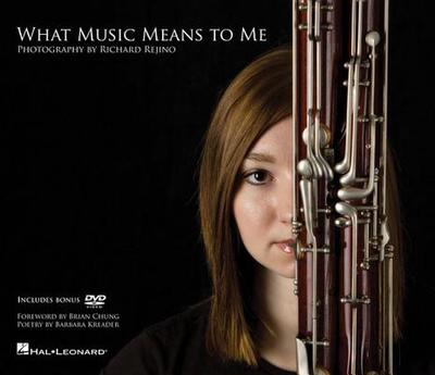 What Music Means to Me - Kreader, Barbara, and Rejino, Richard (Photographer), and Chung, Brian (Foreword by)
